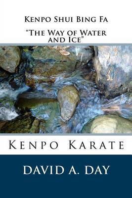 Kenpo Shui Bing Fa the Way of Water and Ice