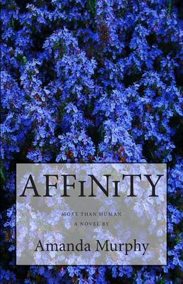 Affinity: More Than Human