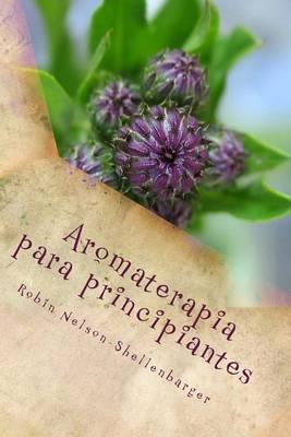 Aromaterapia Para Principiantes: Aprender El Arte de Aroma