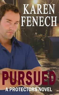 Pursued: The Protectors Series -- Book Three