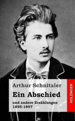 Ein Abschied: Und Andere Erzahlungen 1895-1897