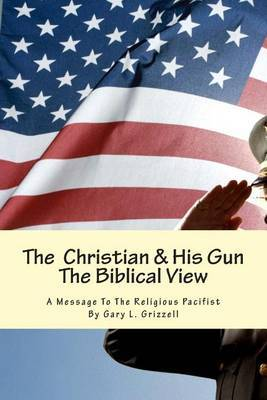 The Christian and His Gun: The Biblical View