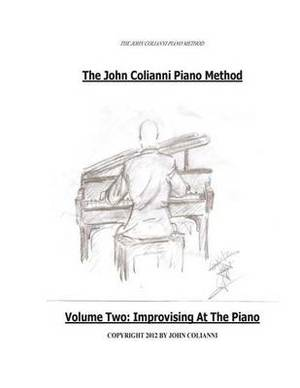 The John Colianni Piano Method: Volume Two: Improvising at the Piano