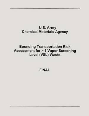 Bounding Transportation Risk Assessment for > 1 Vapor Screening Level (Vsl) Waste