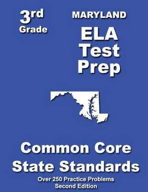 Maryland 3rd Grade Ela Test Prep: Common Core Learning Standards
