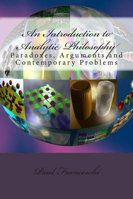 An Introduction to Analytic Philosophy: Paradoxes, Arguments and Contemporary Problems