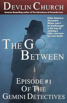 The Go-Between: Episode #1 of the Gemini Detectives