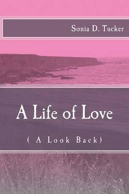 A Life of Love: ( a Look Back)