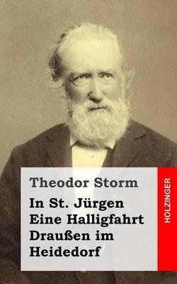 In St. Jurgen / Eine Halligfahrt / Draussen Im Heidedorf