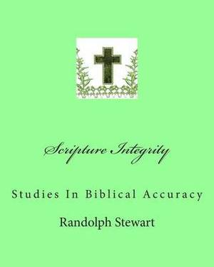 Scripture Integrity: Studies in Biblical Accuracy