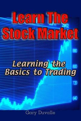 Learn the Stock Market: Learning the Basics to Trading
