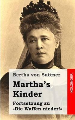Martha's Kinder: Fortsetzung Zu Die Waffen Nieder!