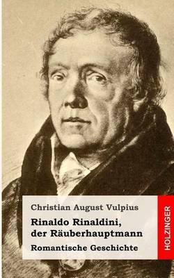 Rinaldo Rinaldini, Der Rauberhauptmann: Romantische Geschichte