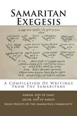 Samaritan Exegesis: A Compilation of Writings from the Samaritans