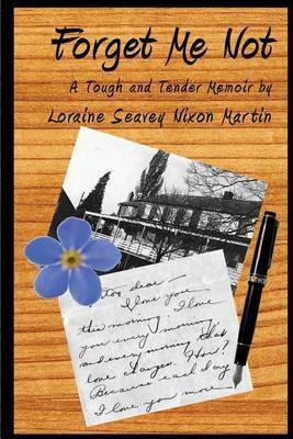 Forget Me Not: A Tough and Tender Memoir