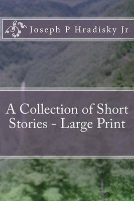 A Collection of Short Stories - Large Print