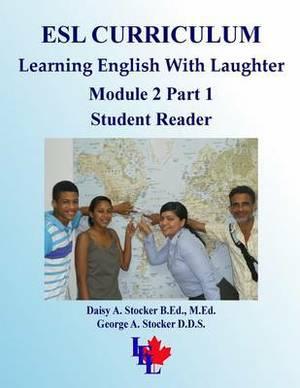 ESL Curriculum: ESL Module 2 Part 1 Student Reader