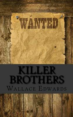 Killer Brothers: A Biography of the Harpe Brothers - America's First Serial Killers