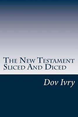 The New Testament Sliced and Diced