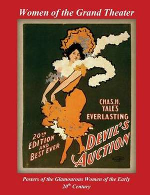 Women of the Grand Theater: Posters of the Glamorous Women of the Early 20th Century