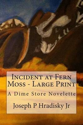 Incident at Fern Moss - Large Print