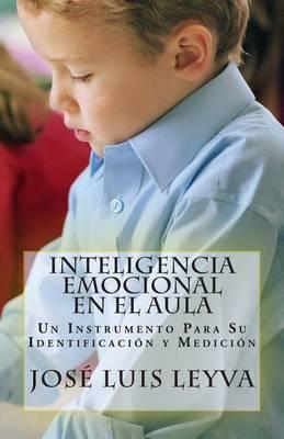 Inteligencia Emocional En El Aula: Un Instrumento Para Su Identificacion y Medicion