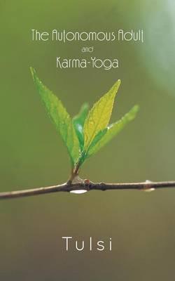 The Autonomous Adult and Karma-Yoga
