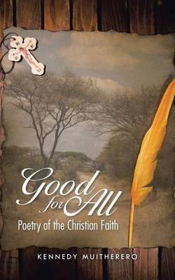 Good for All: Poetry of the Christian Faith