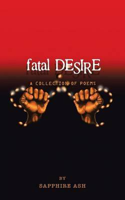 Fatal Desire: A Collection of Poems