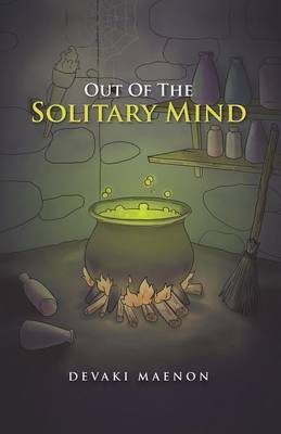 Out of the Solitary Mind