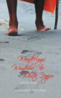 Wanderings Windows & White Paper  : Wakefully Alone