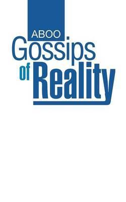Gossips of Reality