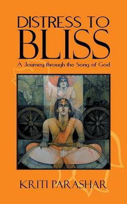 Distress to Bliss: A Journey Through the Song of God