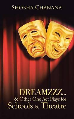 Dreamzzz...& Other One Act Plays for Schools & Theatre