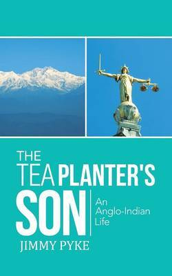 The Tea Planter's Son: An Anglo-Indian Life