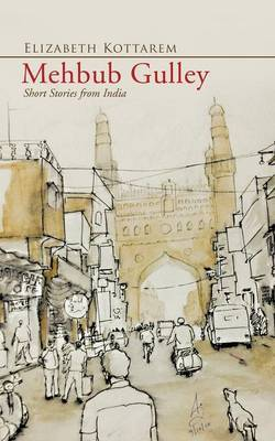 Mehbub Gulley: Short Stories from India