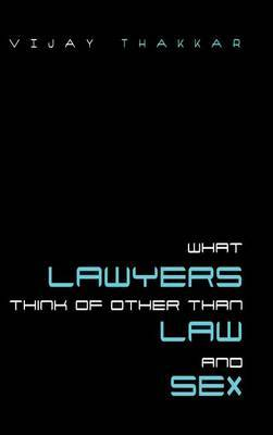What Lawyers Think of Other Than Law and Sex