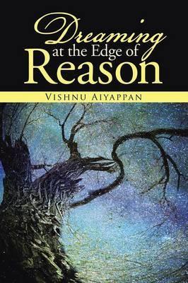 Dreaming at the Edge of Reason