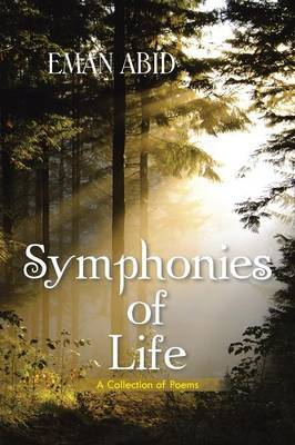 Symphonies of Life: A Collection of Poems