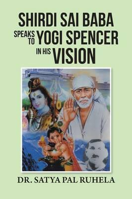Shirdi Sai Baba Speaks to Yogi Spencer in His Vision