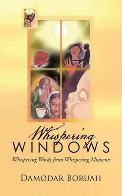 Whispering Windows: Whispering Words from Whispering Moments