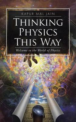 Thinking Physics This Way: Welcome to the World of Physics
