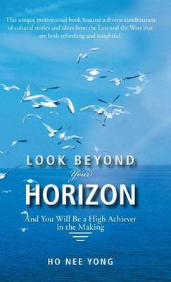 Look Beyond Your Horizon: And You Will Be a High Achiever in the Making