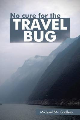 No Cure for the Travel Bug