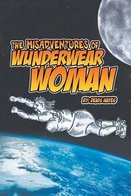 The Misadventures of Wunderwear Woman