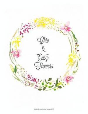 Chic and Easy Flowers