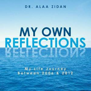My Own Reflections: My Life Journey Between 2006 & 2012