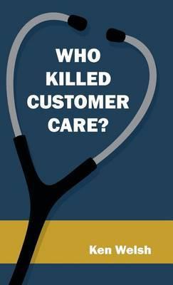 Who Killed Customer Care?