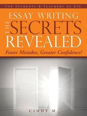Essay Writing the Secrets Revealed