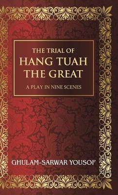 The Trial of Hang Tuah the Great: A Play in Nine Scenes